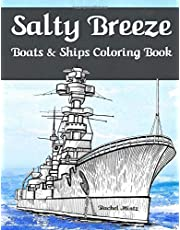 Salty Breeze - Boats & Ships Coloring Book: Color Sea Vessels, Fishing Boats, Yachts, Cruise Liners, Sailing Ships – For Adults
