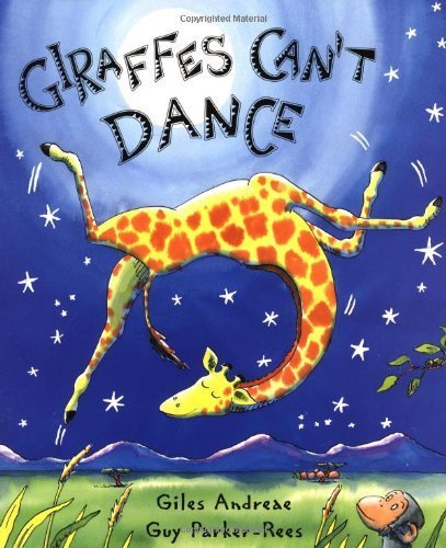Giraffes Can't Dance by Giles Andreae (2001-09-01)