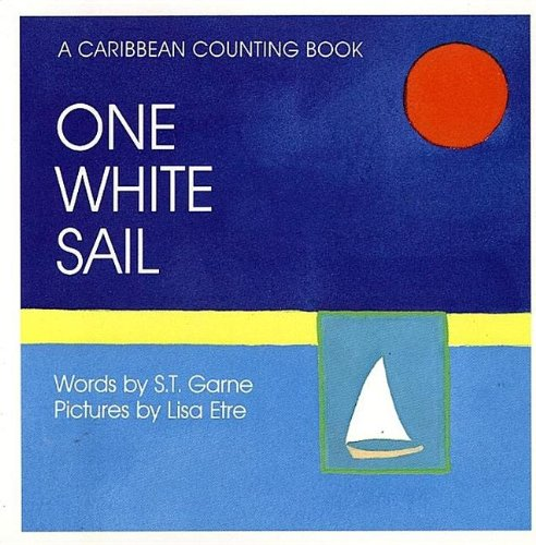 One White Sail: A Caribbean Counting Book
