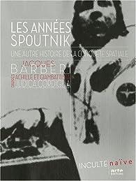Les années Spoutnik par Jacques Barbéri