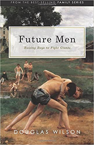 Future men raising boys to fight giants douglas wilson future men raising boys to fight giants douglas wilson 9781591281108 amazon books fandeluxe Image collections