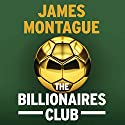 The Billionaires Club Audiobook by James Montague Narrated by Damian Lynch