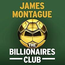 The Billionaires Club | Livre audio Auteur(s) : James Montague Narrateur(s) : Damian Lynch