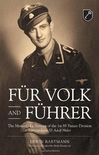 Fur Volk und Fuhrer: The Memoir of a Veteran of the 1st SS Panzer Division Leibstandarte SS Adolf Hitler