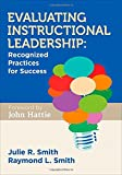 Evaluating Instructional Leadership : Recognized Strategies for Success, Smith, Raymond L. and Smith, Julie R., 1483366723