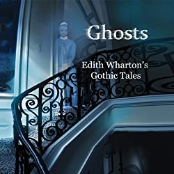 Ghosts: Edith Wharton's Gothic Tales