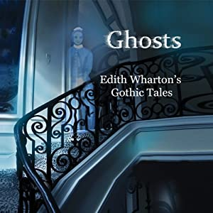 Ghosts: Edith Wharton's Gothic Tales Audiobook