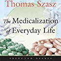 The Medicalization of Everyday Life: Selected Essays Audiobook by Thomas Szasz Narrated by Gary D. MacFadden