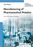 Manufacturing of Pharmaceutical Proteins, Stefan Behme, 3527324445