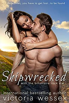 Shipwrecked with the Billionaire Rock Star by [Wessex, Victoria]