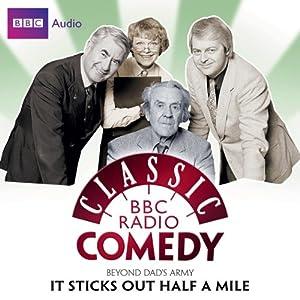 Classic BBC Radio Comedy: Beyond Dad's Army: It Sticks Out Half a Mile Radio/TV Program