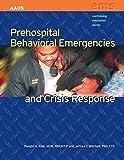 Prehospital Behavioral Emergencies And Crisis Response (Continuing Education)