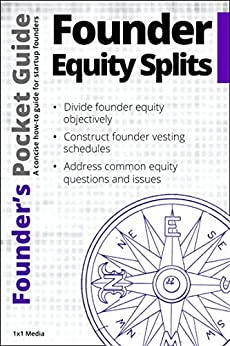 Founder's Pocket Guide: Founder Equity Splits by [Poland, Stephen R.]