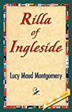 Rilla of Ingleside, L. M. Montgomery and 1st World Library, 1421898780