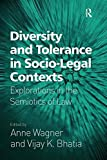 img - for Diversity and Tolerance in Socio-Legal Contexts: Explorations in the Semiotics of Law by Vijay K. Bhatia (2009-03-23) book / textbook / text book