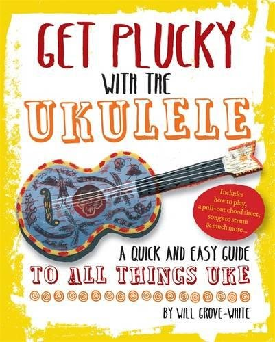 Get Plucky With The Ukulele: A Quick And Easy Guide To All Things Uke