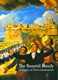 The Busuttil Family : A Legacy of Three Generations, Debono, Sandro and Scicluna, Bernadine, 9993273058