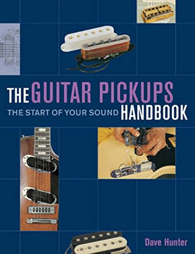 Read Online The Guitar Pickup Handbook: The Start of your Sound ebook