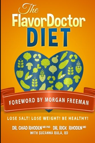 The FlavorDoctor Diet: Lose Salt! Lose Weight! Be Healthy! by MD, Chad Rhoden