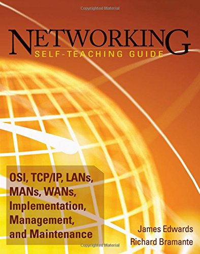 networking-self-teaching-guide-osi-tcp-ip-lans-mans-wans-implementation-management-and-maintenance
