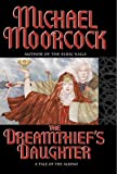 The Dreamthief's Daughter, Michael Moorcock, 0446526185