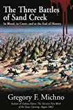 img - for The Three Battles of Sand Creek: In Blood, in Court, and as the End of History book / textbook / text book