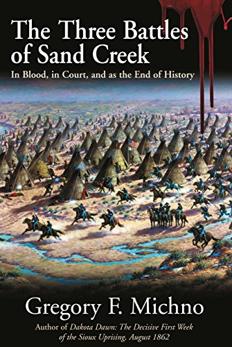 the-three-battles-of-sand-creek-in-blood-in-court-and-as-the-end-of-history