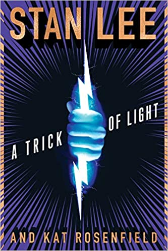Finish Line Free Shipping Trick >> Amazon Com A Trick Of Light Stan Lee S Alliances 9780358117605