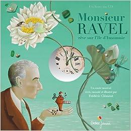 Monsieur Ravel Reve Sur L Ile D Insomnie Livre Cd Conte