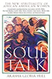 img - for Soul Talk: The New Spirituality of African American Women by Akasha Gloria Hull (2001-01-04) book / textbook / text book