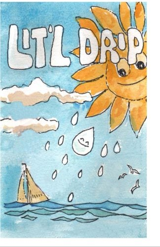 Lit'l Drip: The Life Story of a Drop of Water