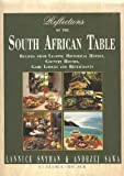 REFLECTIONS OF THE SOUTH AFRICAN TABLE: Recipes from Leading Historical Hotels, Country Houses, Game Lodges and Restaurants