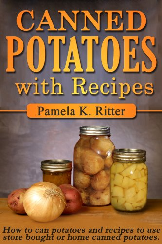 Canned Potatoes and Recipes by [Ritter, Pamela K.]