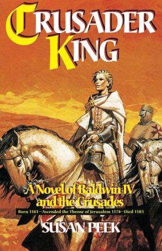 Crusader King: A Novel of Baldwin IV and the Crusades