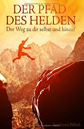 Der Pfad des Helden: Der Weg zu dir selbst und hin...