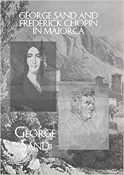 !TOP! George Sand And Frederick Chopin In Majorca. years Playa offered closely deban ofrecer propio