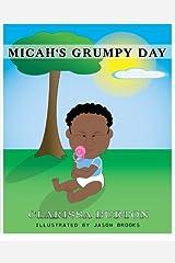 Micah's Grumpy Day by Clarissa Burton (2013-11-21) Mass Market Paperback
