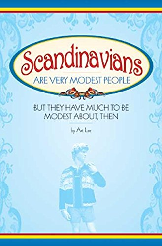 Download Scandinavians Are Very Modest People: But They Have Much to Be Modest About, Then PDF