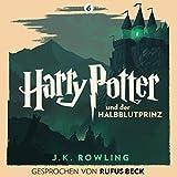 Harry Potter und der Halbblutprinz: Gesprochen von Rufus Beck (Harry Potter 6) (audio edition)