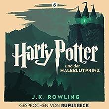 Harry Potter und der Halbblutprinz: Gesprochen von Rufus Beck (Harry Potter 6) Hörbuch von J.K. Rowling Gesprochen von: Rufus Beck