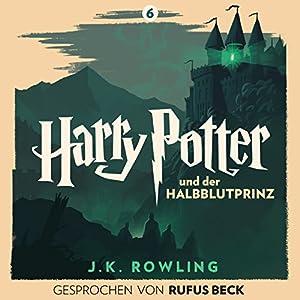 Harry Potter und der Halbblutprinz: Gesprochen von Rufus Beck (Harry Potter 6) Hörbuch