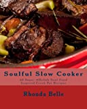 Soulful Slow Cooker: 60 Super #Delish Soul Food Inspired Crock Pot Recipes
