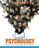 Social Psychology Value Package (includes MyPsychLab CourseCompass with E-Book Student Access ), Baron and Baron, Robert A., 0205643345