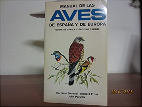 MANUAL DE LAS AVES DE ESPAÑA: THE BIRDS OF BRITAIN GUIAS DEL NATURALISTA: Amazon.es: Heinzel, Hermann ... [et al.]: Libros