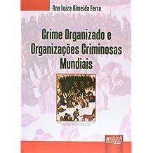 Crime Organizado e das Organizações Criminosas Mundias