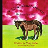 A Horse Named Princess, Holly B. Miller, 1425987648