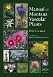 Manual of Montana Vascular Plants, Lesica, Peter, 1889878391