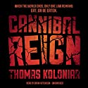 Cannibal Reign Audiobook by Thomas Koloniar Narrated by Brian Hutchison