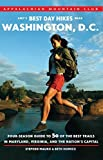 AMC's Best Day Hikes near Washington, D.C.: Four-Season Guide To 50 Of The Best Trails In Maryland, Virginia, And The Nation'S Capital by Stephen Mauro (2011-04-12)