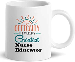 Best Nurse Educator Mug Gift for Men Women - Nursing 11Oz Cup Gifts - Office Presents Cups Mugs T-Shirt